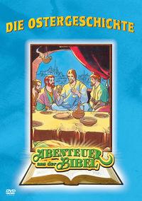 Abenteuer aus der Bibel - Die Ostergeschichte