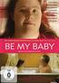 Be My Baby (DVD) kaufen