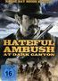 Hateful Ambush at Dark Canyon (DVD) kaufen