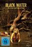 Black Water - Was du nicht siehst kann dich töten (DVD) kaufen