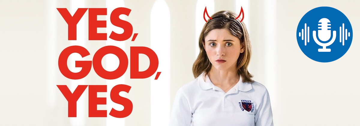 Podcast: Yes, God, Yes: Podcast zur turbulenten Coming-of-Age-Komödie