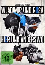 Wladimir und Rosa / Hier und anderswo