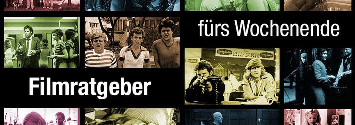 Film Tipps zum Wochenende: Unser Filmratgeber fürs Wochenende