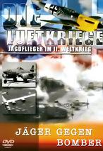 Die Luftkriege - Jäger gegen Bomber