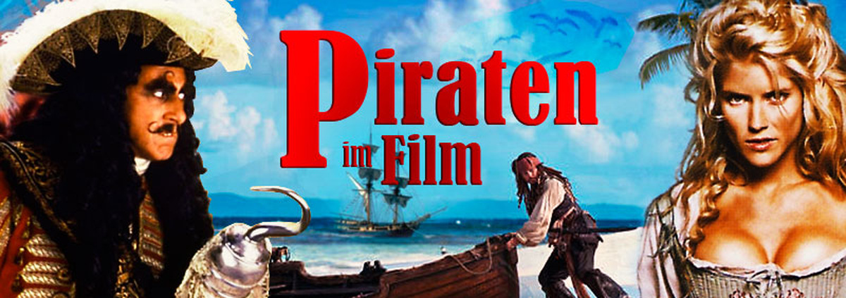 Piratenfilme: Unter Piratenflagge - Seemannsgarn aus Hollywood