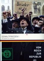 Vom Reich zur Republik 4 - Gewaltfrieden 1