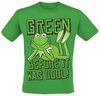 Die Muppets Kermit - Green Before It Was Cool! powered by EMP (T-Shirt)
