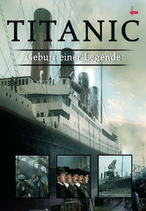 Titanic - Geburt einer Legende