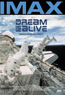 IMAX - The Dream Is Alive