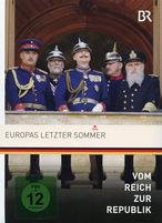 Vom Reich zur Republik 3 - Europas letzter Sommer