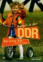 Damals in der DDR - Das letzte Jahr