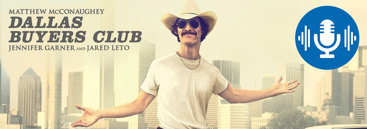 Podcast: Dallas Buyers Club: Den Oscar verdient? Dallas Buyers Club im Podcast