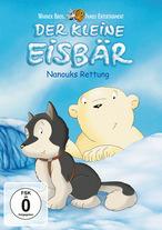 Der kleine Eisbär - Neue Abenteuer, neue Freunde 3 - Nanouks Rettung
