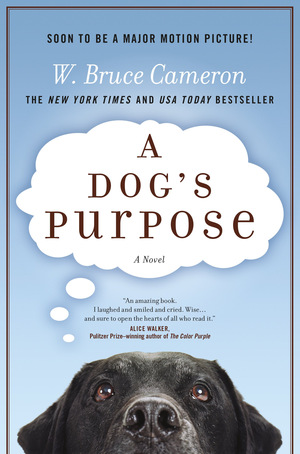 'A Dog's Purpose: A Novel for Humans' © Forge Books