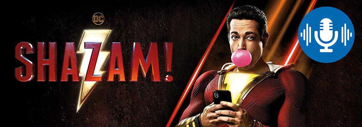 Podcast - Shazam!: Sag das Zauberwort! Podcast zum DC-Film Shazam