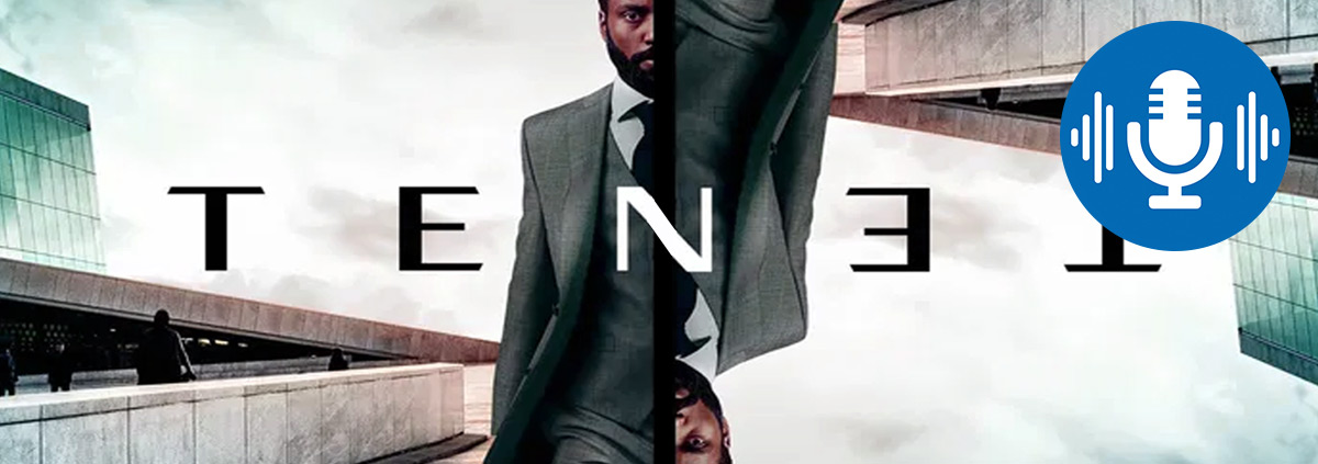 Podcast: Tenet: Sneakfilm Podcast zum neuen Christopher Nolan Film
