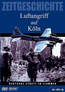 Zeitgeschichte - Luftangriff auf Köln