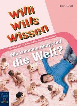 willi will 39 s wissen wie kommen die babys auf die welt dvd oder blu ray leihen. Black Bedroom Furniture Sets. Home Design Ideas