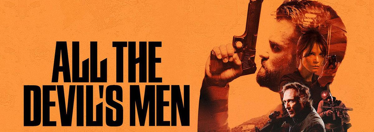 All the Devil's Men: Die exklusive DVD & Blu-ray Premiere: All the Devil's Men