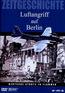 Zeitgeschichte - Luftangriff auf Berlin