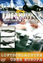 Die Luftkriege - Luftschlachten über Europa