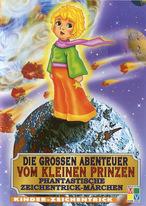 Die großen Abenteuer vom kleinen Prinzen