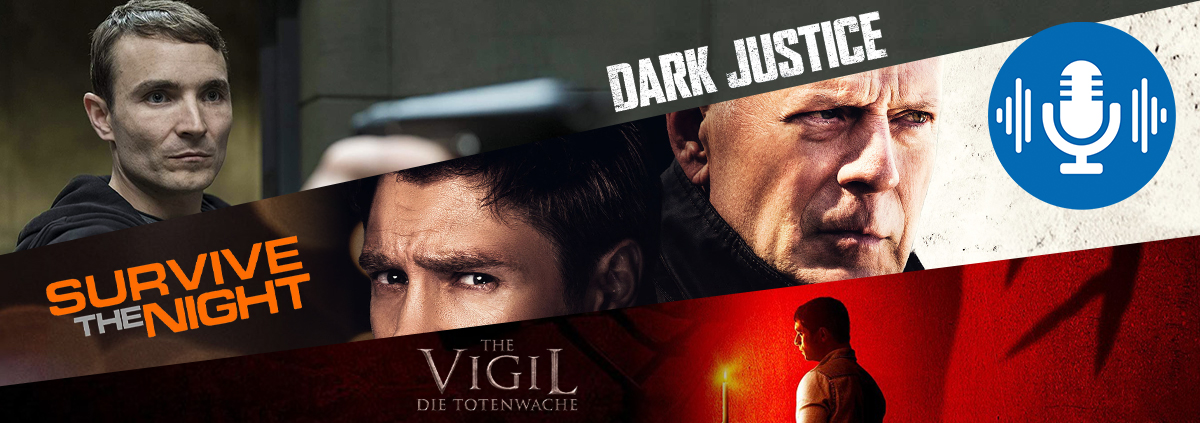 Geballte Ladung Podcast: 3 in 1 Podcast: Dark Justice, Survive the Night & The Vigil