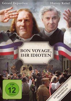 Bon Voyage Ihr Idioten