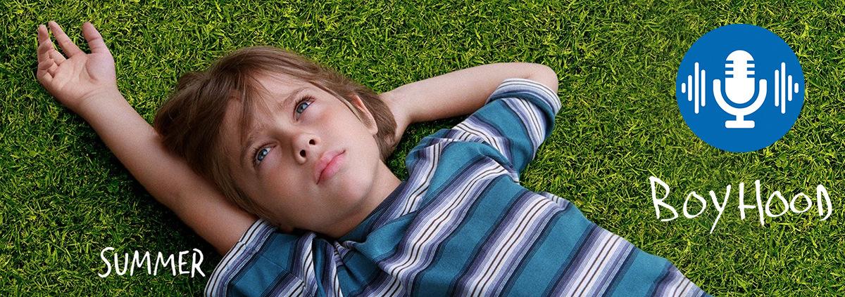 Podcast: Boyhood: 12 Jahre Leben in einem Film