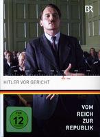 Vom Reich zur Republik 7 - Hitler vor Gericht