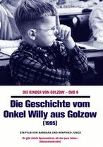 Die Kinder von Golzow - Die Geschichte vom Onkel Willy aus Golzow
